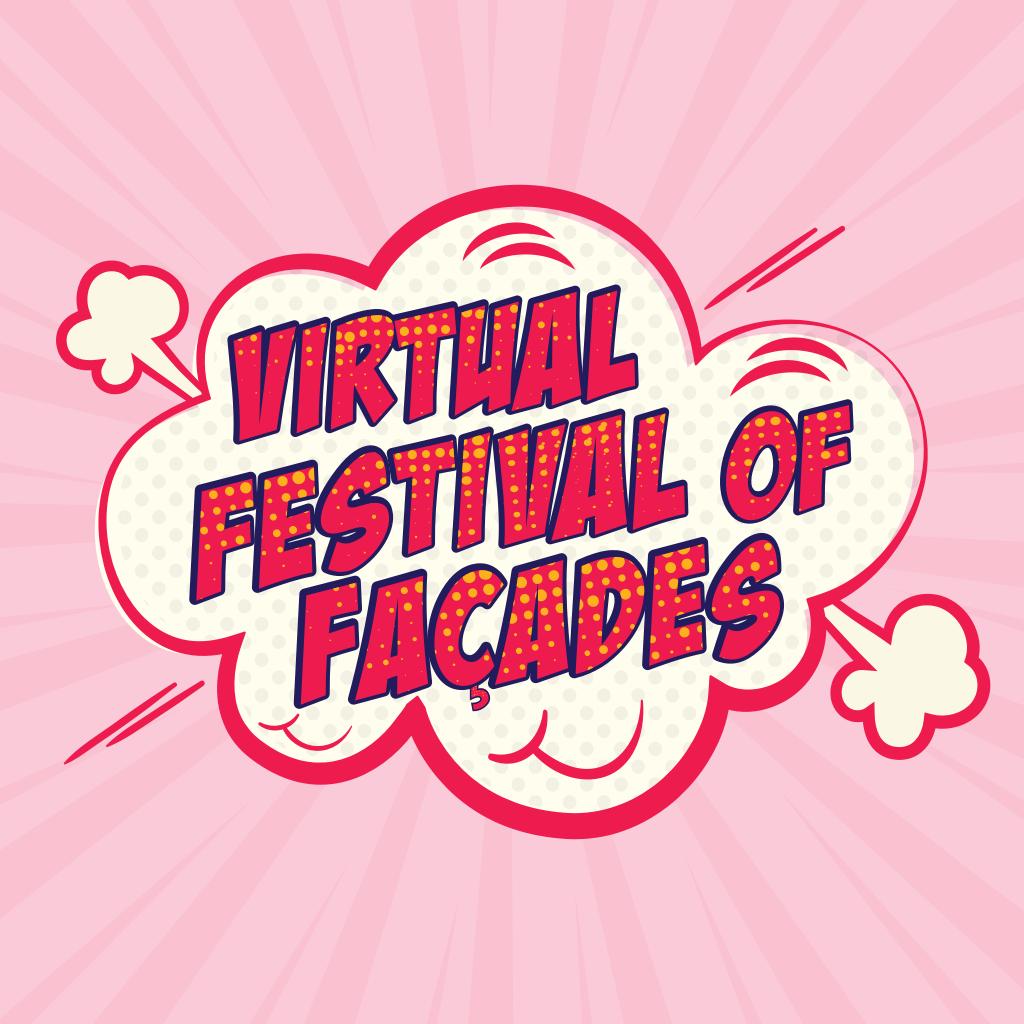 Virtual Festival of Facades